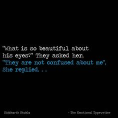 They tell the truth ❤. I explained your eyes in detail . When u saw me in your sis wedding .what a change ? I was like ,damn . What a change . In that condolence .I was like ,catch me if you can and finally I fall for your small eyes . Story Quotes, Bae Quotes, Quotes For Him, Girly Quotes, Random Quotes, Crush Quotes, Qoutes, Tiny Stories, Short Stories