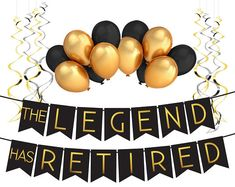 """Retirement Decoration Pack – """"The Legend Has Retired"""" – Retirement Party Supplies, Gifts and Decorat - Ruhestand Happy Retirement Banner, Teacher Retirement Parties, Retirement Countdown, Retirement Decorations, Retirement Celebration, Retirement Party Decorations, Retirement Party Invitations, Retirement Cakes, Retirement Ideas"""