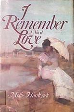 I REMEMBER LOVE - Mollie Hardwick