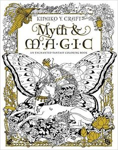 Amazon Myth Magic An Enchanted Fantasy Coloring Book By Kinuko Y