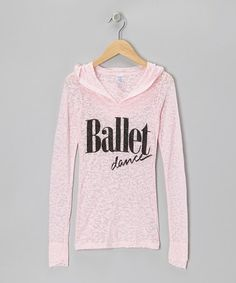 Take a look at this Baby Pink 'Ballet Dance' Hooded Burnout Top - Girls by Dancewearables on #zulily today!