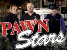 Pawn Stars- yes he likes this show, me on the other hand.... I'll pass  ;-)