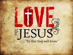 Love Like jesus - Bible Quote