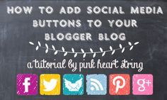 How to add social media buttons to your blogger blog