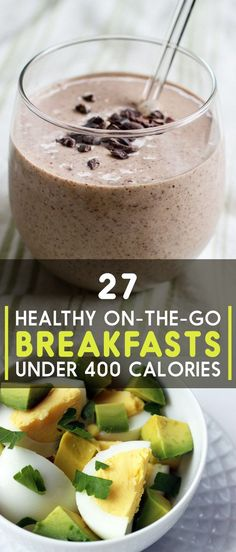 27 Healthy On-The-Go Breakfasts Under 400 Calories // breakfast