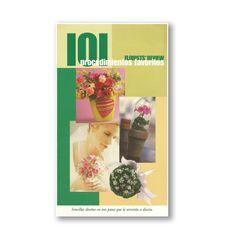 """101 Ideas. Es una compilación de diversos """"Paso a paso"""" que sirve como herramienta para el diseñador principiante. Distribuido por Smithers Oasis de México S.A. de C.V. www.oasisfloral.mx, Lada sin costo en México 01800 839 9500, y +52 (81) 8336 1245 desde Monterrey o fuera del país."""