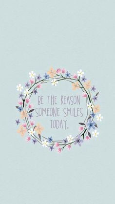 Be The Reason Someone Smiles Today #iPhone #5s #wallpaper