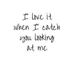 Awesome Romantic Love Quotes To Express Your Feelings. Check it Awesome Romantic Love Quotes To Express Your Feelings . Bae Quotes, Love Quotes For Her, Romantic Love Quotes, Love Yourself Quotes, Looking At You Quotes, Be You Quotes, Gift Quotes, Friend Quotes, Quotes On Eyes