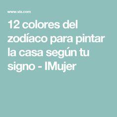 12 colores del zodíaco para pintar la casa según tu signo - IMujer