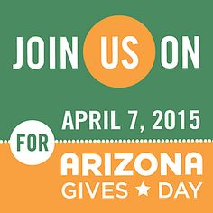 Arizona Gives Day is a statewide, 24 hour, online giving campaign. It's a way for people to find, learn about, and contribute to causes they believe in. Visit azgives.org - Giving Today Helps Tomorrow.