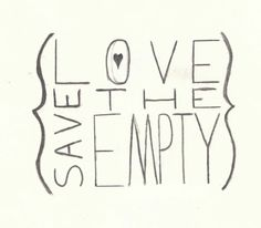 love save the empty