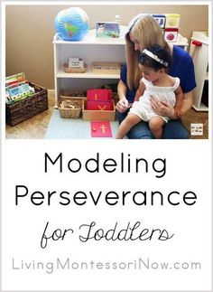 YouTube video and post about modeling perseverance for toddlers. Post includes ways to use Montessori principles to help children develop perseverance along with the Montessori Monday permanent collection.