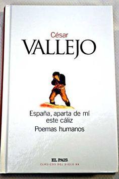 César Vallejo. España aparta de mí este cáliz.