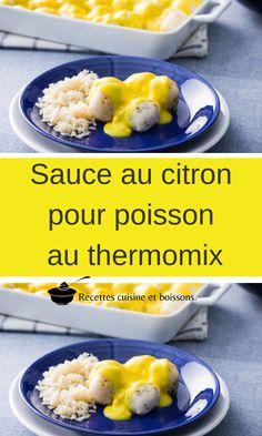 Sauce au citron pour poisson au thermomix Vinaigrette, Meal Prep, Crudites, Fish, Meals, Cooking, Desserts, Couture, Cooker Recipes