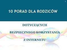internet-porady-dla-rodzicw by CPS Wadowice via Slideshare Internet, Teacher, Education, Professor, Teachers