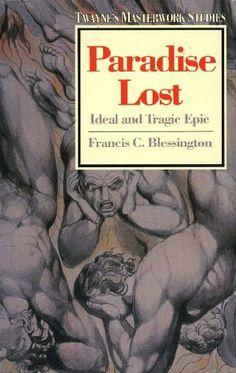 Paradise Lost: Ideal and Tragic Epic (Twayne's Masterwork Studies): Francis C. Blessington: 9780805779691: Amazon.com: Books