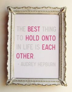 The best thing is each other.... :)