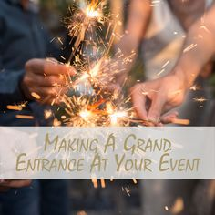 Ideas for Making a Grand Entrance at your event.