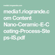 media1.riogrande.com Content Nano-Ceramic-E-Coating-Process-Steps-IS.pdf