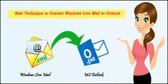 Best-Technique-to-Convert-Windows-Live-Mail-to-Outlook
