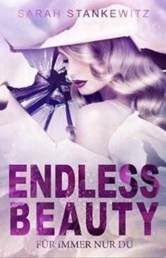 Endless Beauty - Für immer nur Du von Sarah Stankewitz
