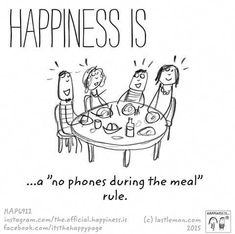 "It shouldn't even have to come to this but considering how society nowadays is social media/cell phone obsessed then i could see this being a ""rule"" in a family's household.Happiness is Cute Happy Quotes, Funny Quotes, Nice Quotes, Happy Moments, Happy Thoughts, Happy Things, Make Me Happy, Are You Happy, I'm Happy"