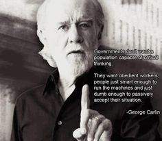 George Carlin on critical thought, obedience and passivity