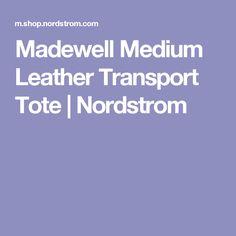 Madewell Medium Leather Transport Tote | Nordstrom