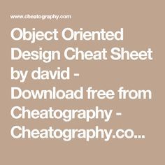 Object Oriented Design Cheat Sheet by david - Download free from Cheatography - Cheatography.com: Cheat Sheets For Every Occasion
