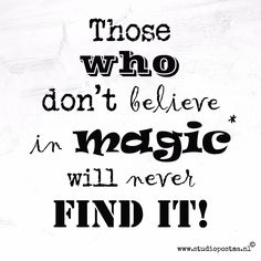 Those who don't believe in Magic* will never find it!  #halloween #happyhalloween #magic #instaquote #insatquotes #sayings #words #wordswag #wordstoliveby #quotestag #quotestagram #wordstagram #justsaying #woorden #tag