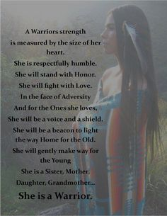 Discover and share Quotes About Warrior Women. Explore our collection of motivational and famous quotes by authors you know and love. Native American Prayers, Native American Spirituality, Native American Wisdom, Native American Women, American Indians, American Symbols, American Indian Quotes, American Art, American History