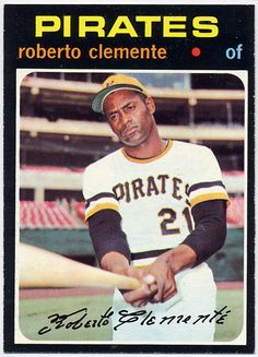 Roberto Clemente, Pittsburgh Pirates, 1971 Topps (another classic from the beautiful '71 set)