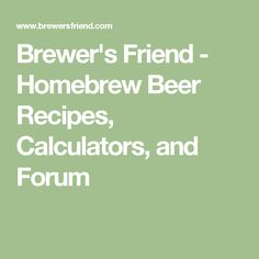 Brewer's Friend - Homebrew Beer Recipes, Calculators, and Forum