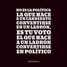 It is not politics that makes a candidate a thief, it's your vote that makes a thief turn into a politic. King Quotes, Truth Of Life, Love Phrases, Important Quotes, Spanish Quotes, Quotations, Funny Quotes, How Are You Feeling, Inspirational Quotes