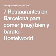7 Restaurantes en Barcelona para comer (muy) bien y barato - Hostelworld