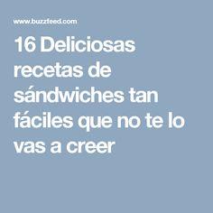 16 Deliciosas recetas de sándwiches tan fáciles que no te lo vas a creer Taquitos Al Pastor, Sandwiches, Snacks, Tips, Recipes, Food, Quinoa, Smoothie, Pizza