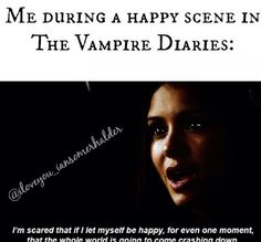 """Vampire Diaries. """"I can't let myself feel, cause if I do, all I'll feel is pain"""""""