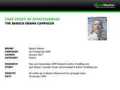 case-study-the-barack-obama-strategy-993931 by SocialMedia8 via Slideshare