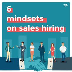 6 mindsets on hiring sales (Infographic)