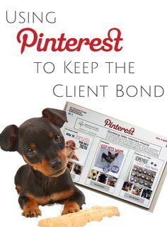 Pinterest tip: Using Pinterest to Keep the Client Bond #pinteresting