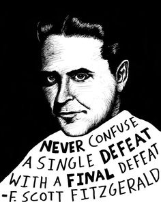 "F Scott Fitzgerald Authors Series by Ryan by RyanSheffield on Etsy, $15.00-""Never confuse a single defeat with a final defeat.""-F. Scott Fitzgerald"