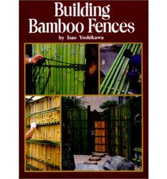 Eleven prominent styles of bamboo fence are presented, giving a basic understanding of the art form, with detailed building instructions and design ideas for each.