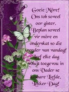 Lekker Dag, Evening Greetings, Angel Prayers, Goeie More, Afrikaans Quotes, Christian Messages, Morning Greeting, Happy New Year 2019, Special Quotes