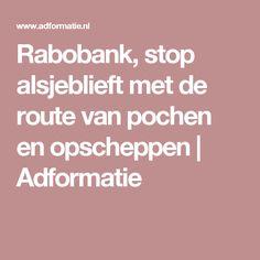 Rabobank, stop alsjeblieft met de route van pochen en opscheppen | Adformatie