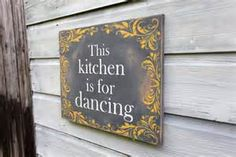Kitchen sign This kitchen is for dancing by WhiskeyRidgeStyle ...