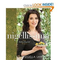 Nigellissima: Easy Italian-Inspired Recipes: Nigella Lawson: 9780770437015: Amazon.com: Books