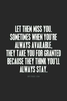 Don't be taken for granted