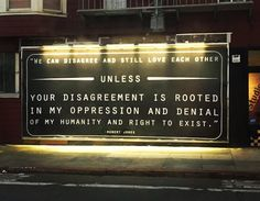 """This went up quickly (at and Bryant """"We can disagree and still love each other UNLESS your disagreement is rooted in my oppression and denial of my humanity and right to exist"""" -Robert Jones Agree To Disagree, James Baldwin, Intersectional Feminism, Love Each Other, Denial, Oppression, Inspire Me, Wisdom, Thoughts"""
