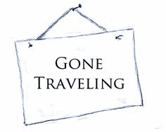 Image result for gone traveling