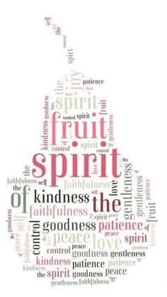 "Fruit of the Spirit <3 <3 <3 --	  Galatians 5:22-23; NLT ""But the Holy Spirit produces this kind of fruit in our lives: love, joy, peace, patience, kindness, goodness, faithfulness, gentleness, and self-control. There is no law against these things!"""